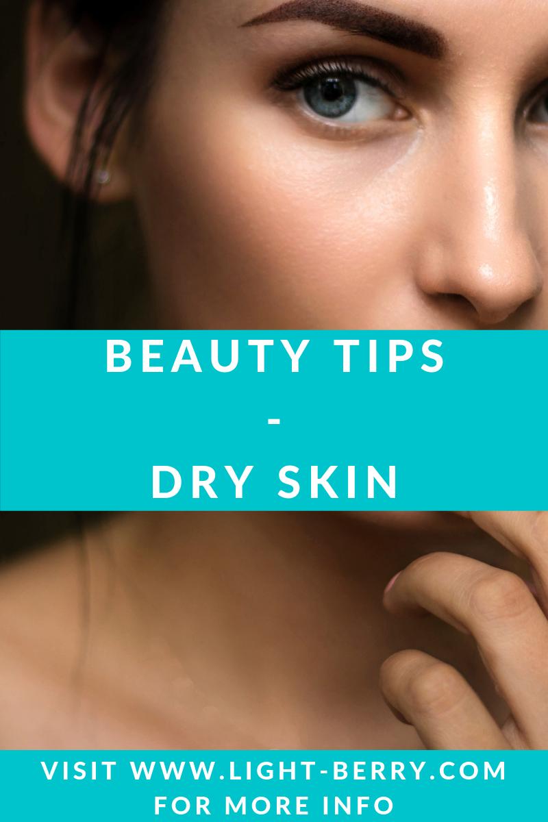 Beauty Tips – Dry Skin - LightBerry