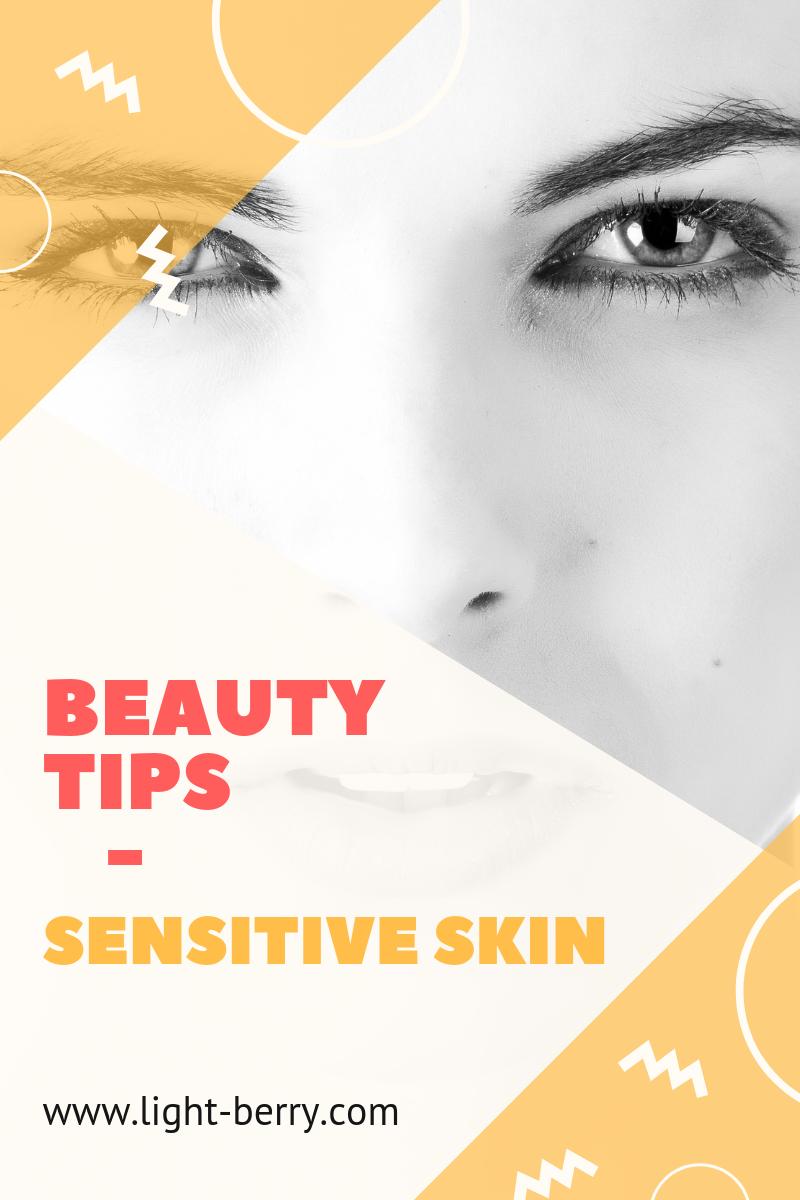 Beauty Tips - Sensitive Skin - LightBerry