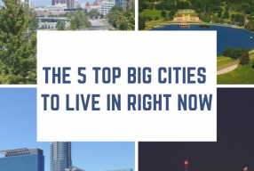 The 5 Top Big Cities to Live In Right Now
